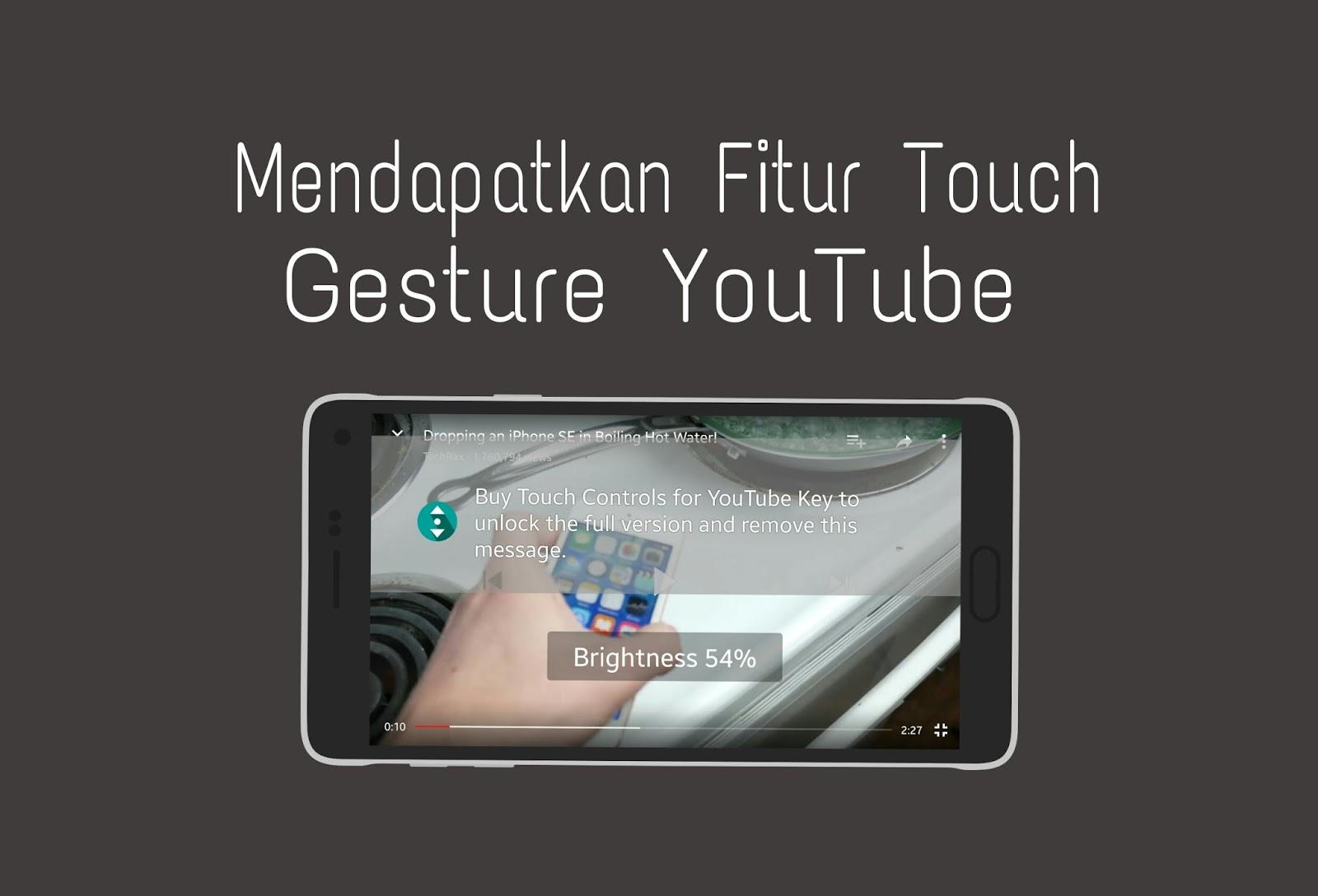 pasti sudah tidak absurd lagi dengan fitur touch gesture yang ada pada media player tersebu Cara Menambahkan Fitur Touch Gesture Pada Aplikasi YouTube - Like VLC Player