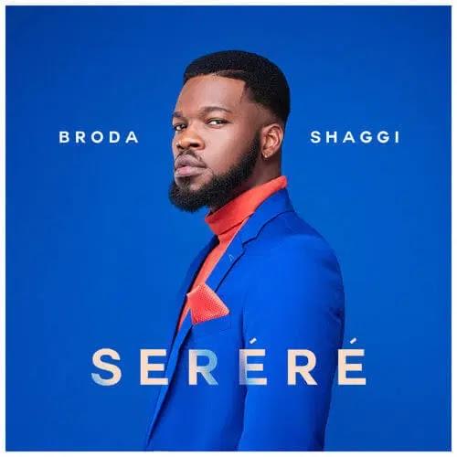 """[ MUSIC ] Broda Shaggi – """"Serere""""   MP3 DOWNLOAD"""