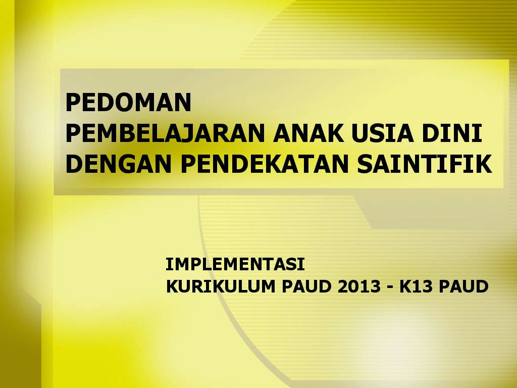 Download Pedoman Pembelajaran PAUD Kurikulum 2013 Saintifik