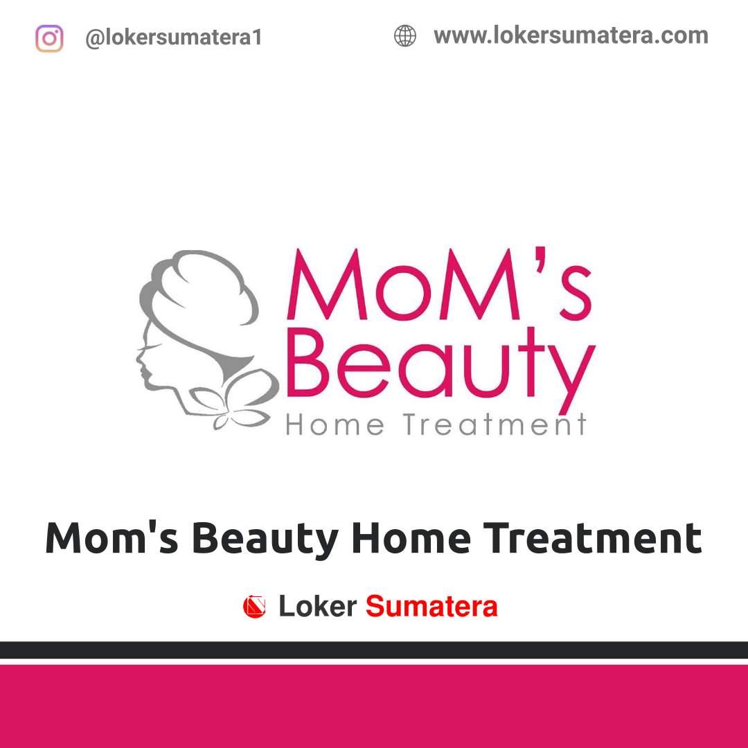 Lowongan Kerja Pekanbaru: Mom's Beauty Home Treatment Oktober 2020