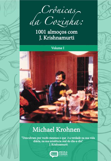 Crônicas da cozinha - 1001 almoços com J. Krishnamurti