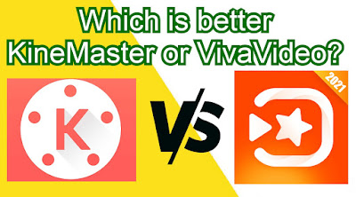 Which is better Kinemaster or VivaVideo