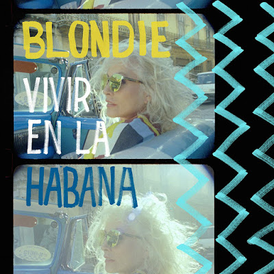 Dig Out Blondie Playing 'Tide Is High' In Cuba Via New Documentary Short Film 'Vivir En La Habana' Which Chronicles Their Visit To The Island In 2019!