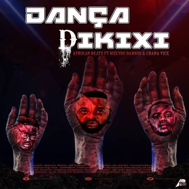 Afrikan Beatz ft. Mestre Damgui & Chana Vice - Dança Dikixi (Afro House)