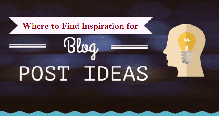 Where to Find Inspiration for Really Amazing Blog Posts
