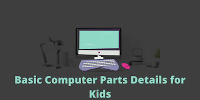 parts of computer for kids  | Computer parts Details for kids