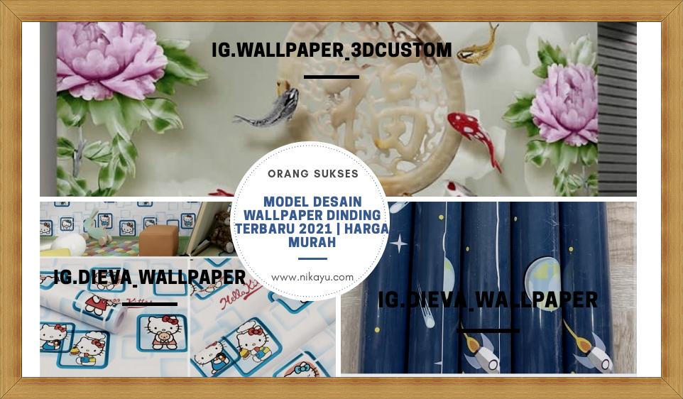 Model Desain Wallpaper Dinding Terbaru 2021 | Harga Murah