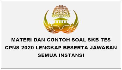 Materi Dan Contoh Soal SKB Tes CPNS 2020 Lengkap Beserta Jawaban Semua Instansi