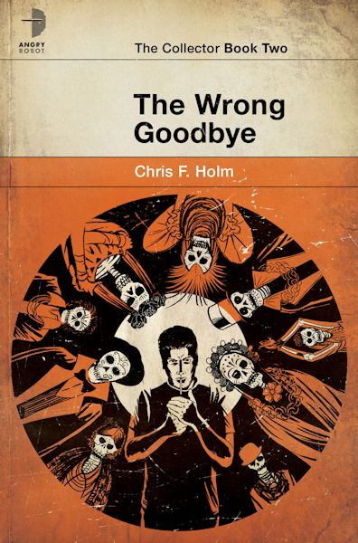 Cover Revealed - The Big Reap by Chris F. Holm, Review of The Wrong Goodbye & Giveaway