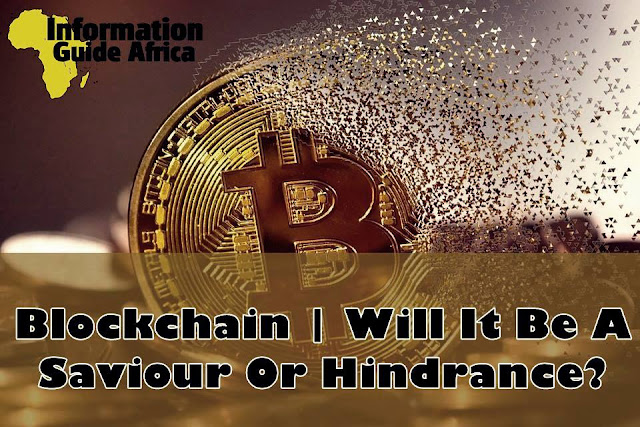 Will Blockchain be a Saviour or Hindrance?