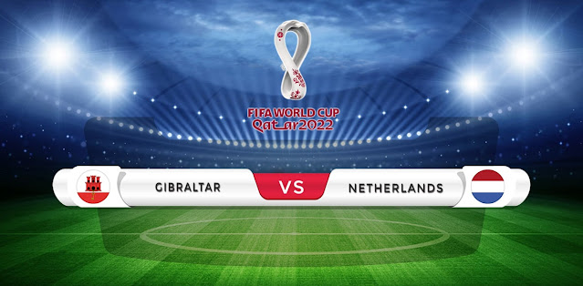Gibraltar vs Netherlands Prediction & Match Preview