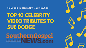The Top 10 celebrity video messages to Sue Dodge to celebrate her 50 years in Southern Gospel Music
