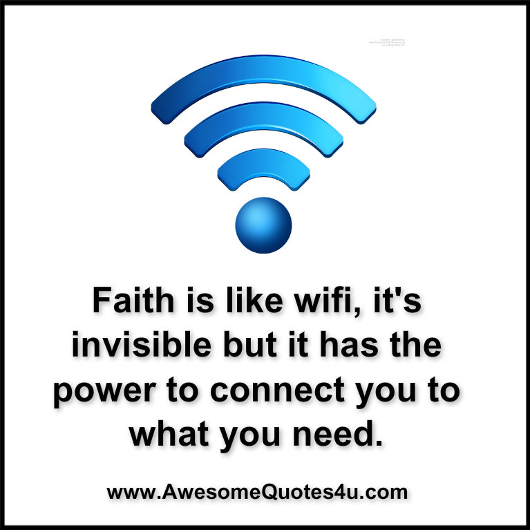 Faith Is Quotes: Awesome Quotes: Faith Is Like Wifi