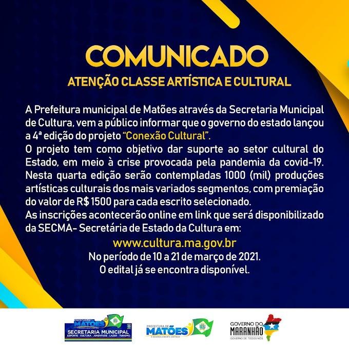 Matões: Secretaria de Cultura comunica sobre o projeto Conexão Cultural, do Governo do Estado