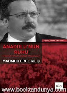 Mahmud Erol Kılıç - Anadolu'nun Ruhu - Tasavvuf Felsefe Siyaset Konuşmaları