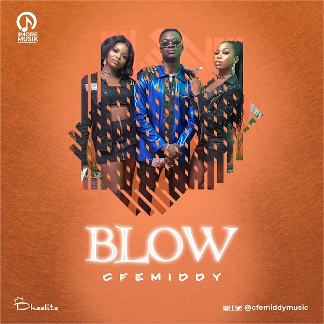 Cfemiddy - Blow [Mp3 Download]