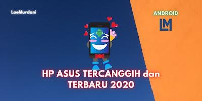 HP ASUS TERCANGGIH dan TERBARU 2020