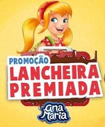 Promoção Lancheira Premiada Ana Maria - Nova Promoção 2019