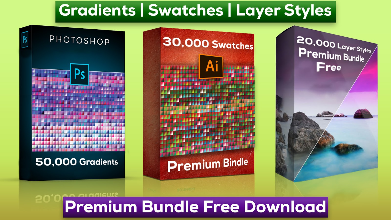 Photoshop & illustrator Premium Bundle Free Download, Gradients, Swatches, Layer Styles