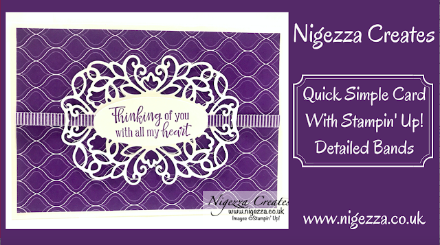 Nigezza Creates a Quick Simple Card With Stampin' Up! Detailed Bands