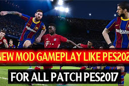 New Mod Gameplay PES 2021 For - PES 2017