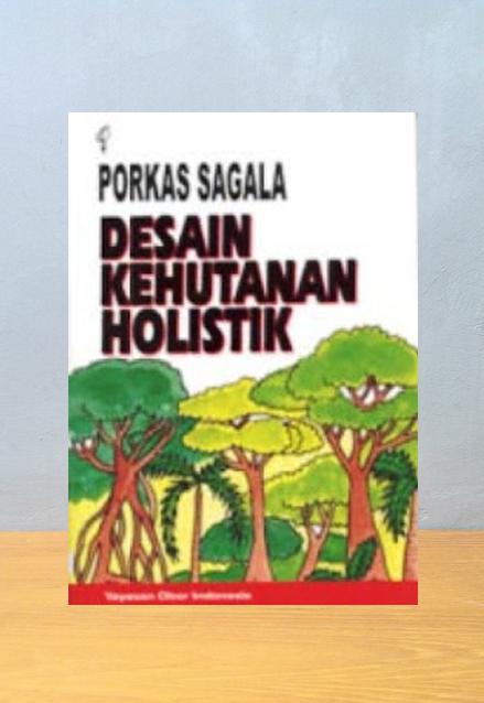 DESAIN KEHUTANAN HOLISTIK, Arif Porkas