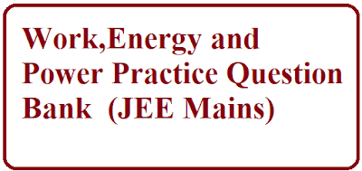 Work Energy and power practice question bank pdf dpp