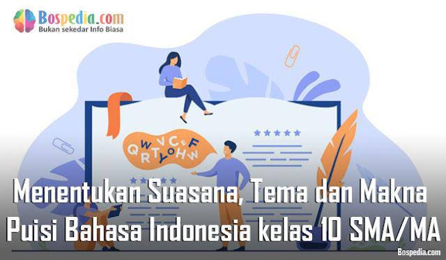 Materi Menentukan Suasana, Tema dan Makna dalam Puisi Mapel Bahasa Indonesia kelas 10 SMA/MA