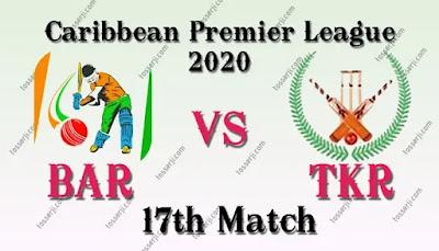 Who will win BAR vs TKR 17th T20 Match