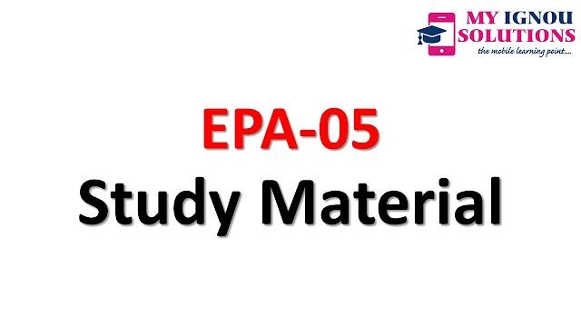 IGNOU EPA-05 Study Material
