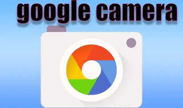كاميرا قوقل تطبيق google camera
