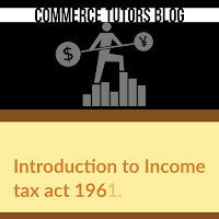 http://www.commercetutors.com/2018/02/introduction-to-income-tax-act-1961.html