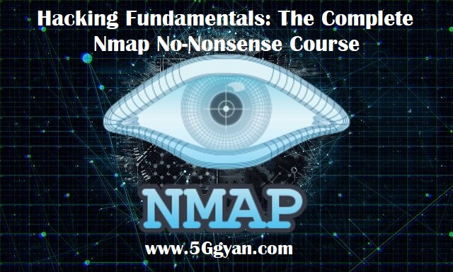 Hacking Fundamentals: The Complete Nmap No-Nonsense Course free download