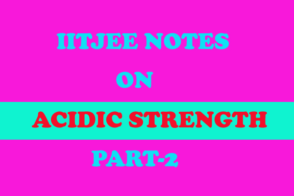 Acidic Strength Notes