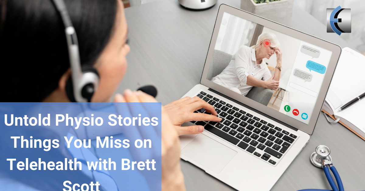 Photo of Untold Physio Stories – What you miss in telehealth with Brett Scott | Modern Manual Therapy Blog