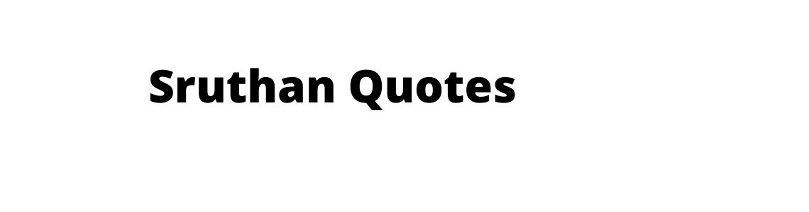 Sruthan Quotes