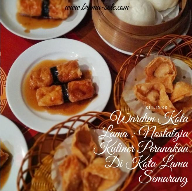 Wardim Kota Lama : Nostalgia Kuliner Peranakan Di Kota Lama Semarang