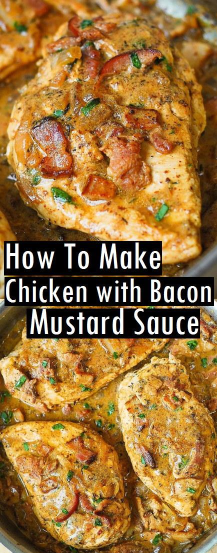 How To Make Chicken with Bacon Mustard Sauce