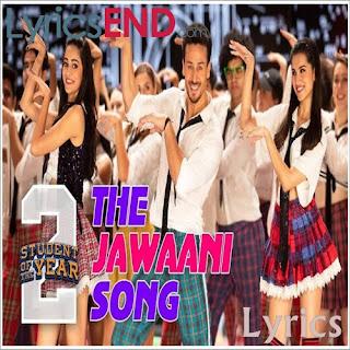 The Jawaani Song Lyrics Student of the Year [2019]