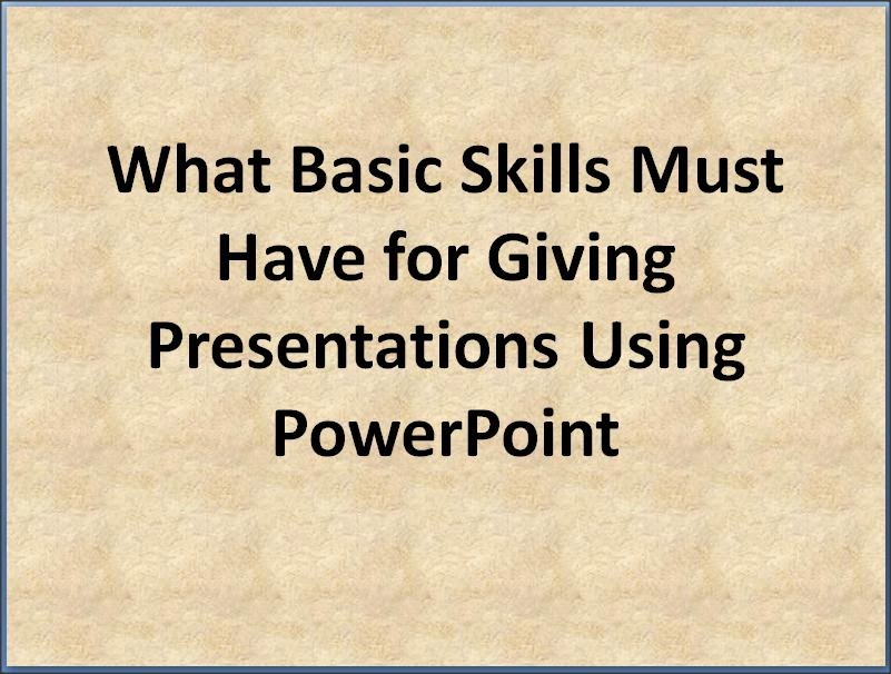 Basic Skills Presentations in PowerPoint