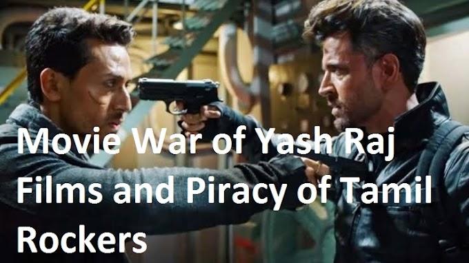 Movie War of Yash Raj Films and Piracy of Tamil Rockers