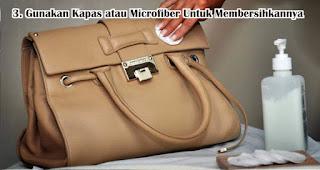 Gunakan Kapas atau Microfiber Untuk Membersihkannya Agar Tas Kulit Awet Dan Terlihat Seperti Baru