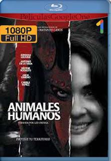 Animales humanos (2020)[1080p Web-DL] [Latino-Inglés][Google Drive] chapelHD