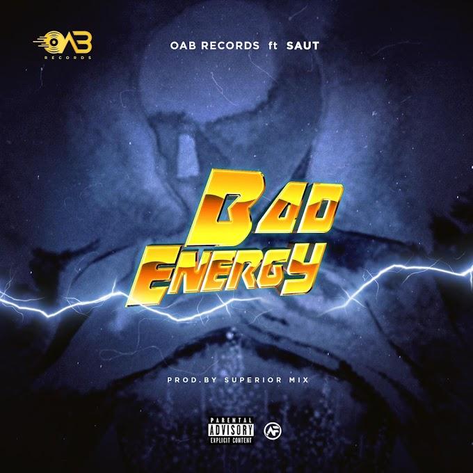 MP3 || OAB Records - Bad Energy Ft. Saut (Prod. Superior Mix)