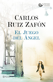Especial Zafón | Reseña: El Juego del Ángel, de Carlos Ruiz Zafón