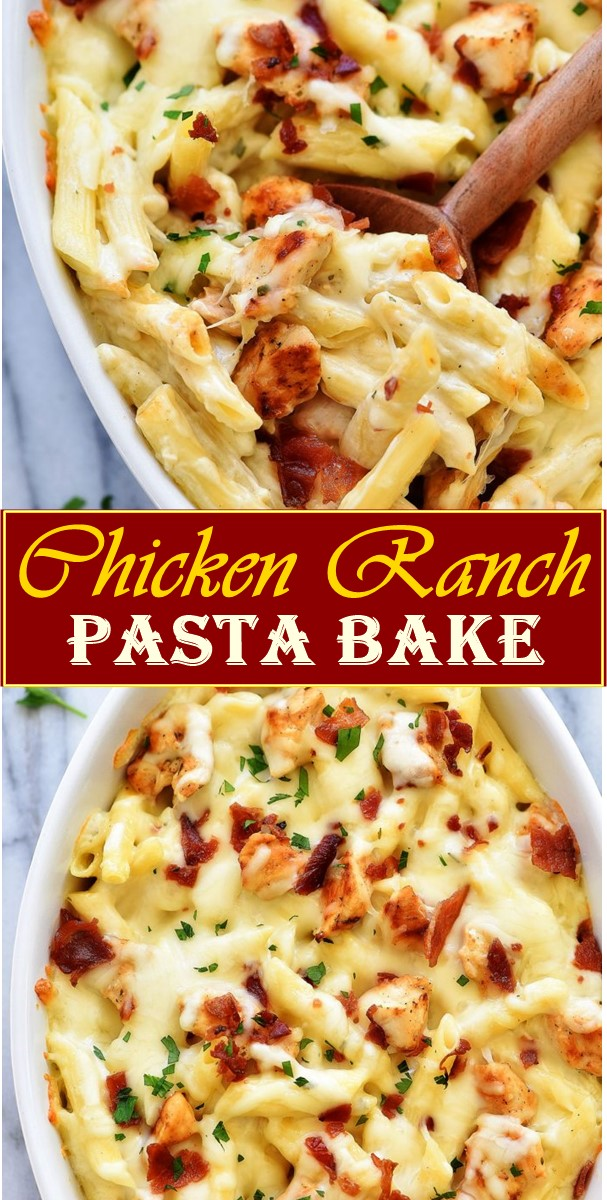Chicken Ranch Pasta Bake #pastarecipes
