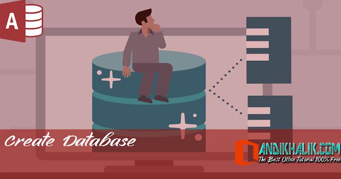 Panduan Lengkap Cara Membuat Database Dengan Menggunakan Access