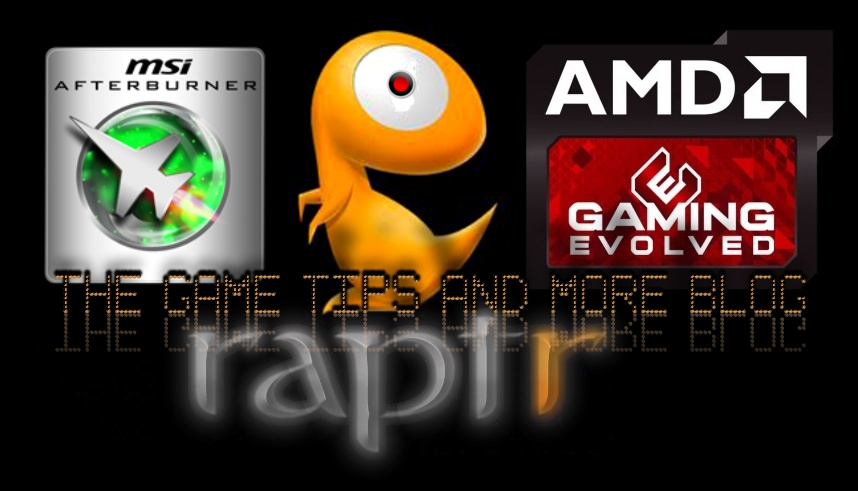 The Game Tips And More Blog Msi Afterburner And Amd Gaming Evolved Powered By Raptr Working Together In A Tense Harmony Tutorial Of A Workaround