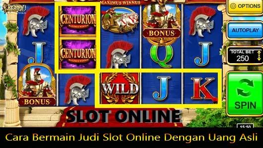 Cara Bermain Judi Slot Online Dengan Uang Asli
