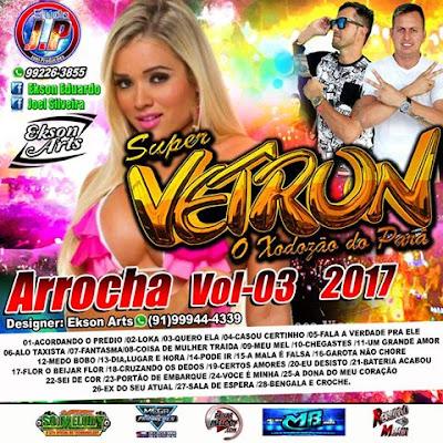 CD DE ARROCHA VOL.03 DO SUPER VETRON O XODOZÃO DO PARÁ